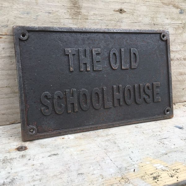 Rustic Cast Iron The Old School House Plaque Sign Wall
